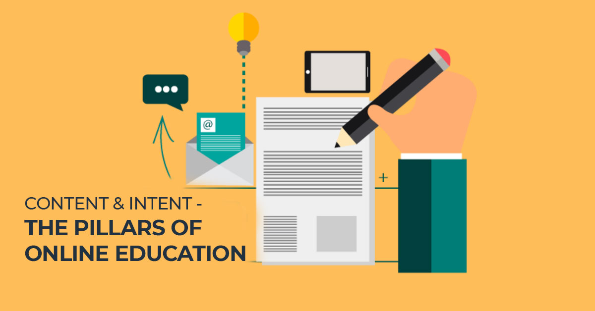 Content & Intent - The Pillars of Online Education