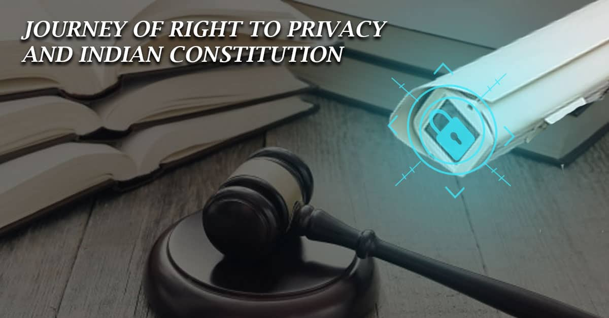 Journey of Right to Privacy and Indian Constitution