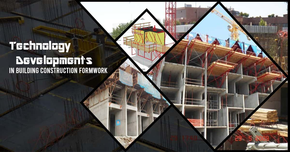 Technology Developments in Building Construction Formwork