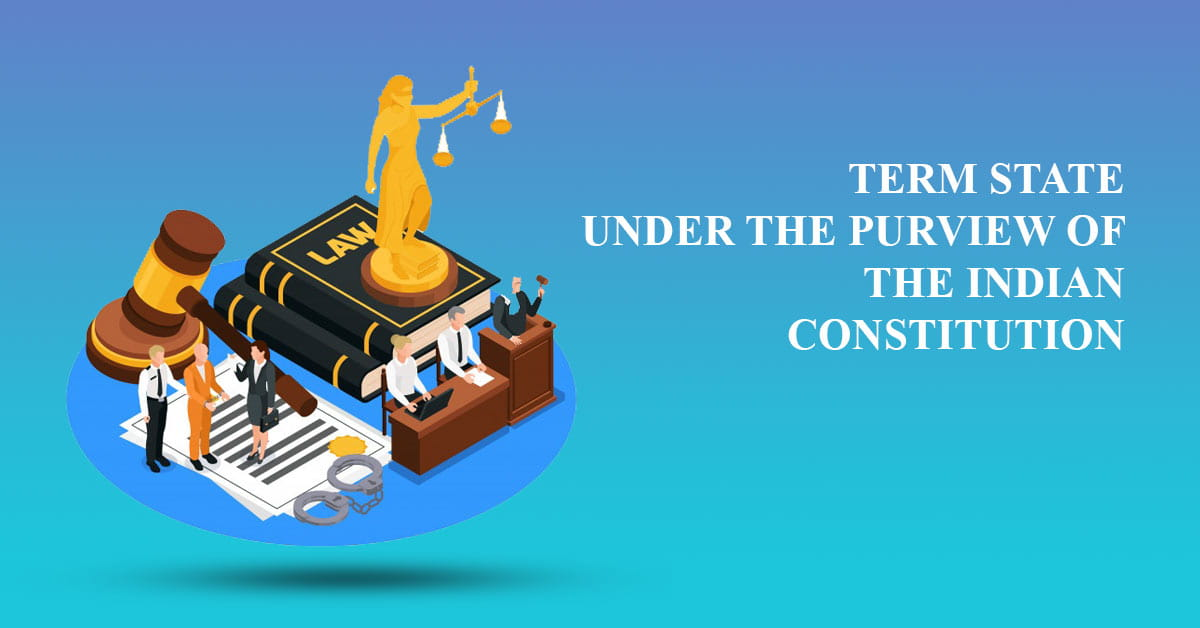 Term State Under the Purview of the Indian Constitution