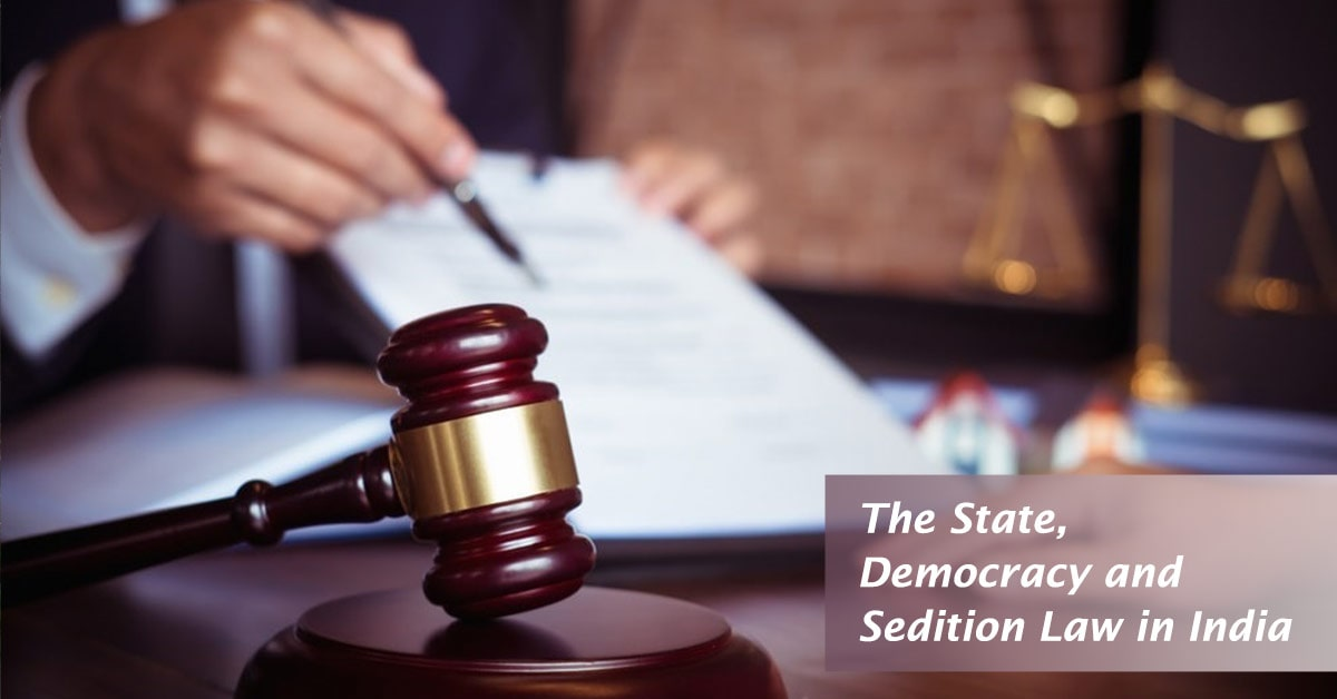 The State, Democracy and Sedition Law in India